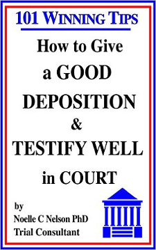 101 Winning Tips: How to Give a Good Deposition & Testify Well in Court